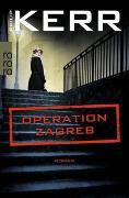 Cover-Bild zu Kerr, Philip: Operation Zagreb