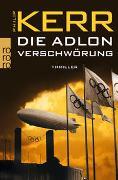 Cover-Bild zu Kerr, Philip: Die Adlon Verschwörung