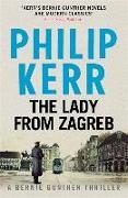 Cover-Bild zu Kerr, Philip: The Lady from Zagreb
