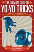 Cover-Bild zu McBride, Mark: The Ultimate Guide to Yo-Yo Tricks (eBook)
