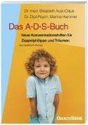 Cover-Bild zu Aust-Claus, Elisabeth: Das A. D. S.-Buch. Aufmerksamkeits-Defizit-Syndrom