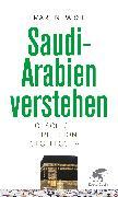 Saudi-Arabien verstehen von Pabst, Martin