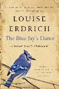 Cover-Bild zu Erdrich, Louise: The Blue Jay's Dance