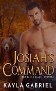 Cover-Bild zu Josiah's Command (Red Lodge Bears) (eBook) von Gabriel, Kayla