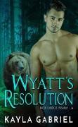 Cover-Bild zu Wyatt's Resolution (Red Lodge Bears, #6) (eBook) von Gabriel, Kayla