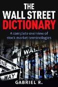 Cover-Bild zu The Wall Street Dictionary (eBook) von R, Gabriel