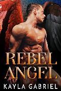 Cover-Bild zu Rebel Angel (eBook) von Gabriel, Kayla