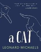 Cover-Bild zu Michaels, Leonard: A Cat
