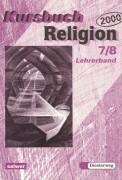 Cover-Bild zu Kursbuch Religion 7./8. 2000. Lehrerhandbuch. RSR von Schmidt, Heinz (Hrsg.)