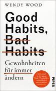 Good Habits, Bad Habits - Gewohnheiten für immer ändern von Wood, Wendy