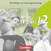 Cover-Bild zu Schenk-Gonsolin, Sylvie: À plus !, Ausgabe 2004, Band 2, Vorschläge zur Leistungsmessung, CD-Extra, CD-ROM und CD auf einem Datenträger