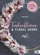 Trockenblumen und Floral Hoops von Jost, Ivana