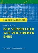 Cover-Bild zu Der Verbrecher aus verlorener Ehre von Friedrich Schiller. Textanalyse und Interpretation mit ausführlicher Inhaltsangabe und Abituraufgaben mit Lösungen (eBook) von Schiller, Friedrich