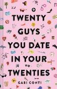 Cover-Bild zu Conti, Gabi: Twenty Guys You Date in Your Twenties