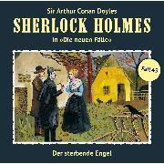Cover-Bild zu Freund, Marc: Sherlock Holmes, Die neuen Fälle, Fall 45: Der sterbende Engel (Audio Download)