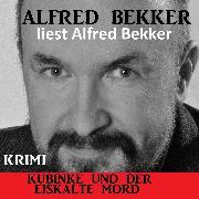 Cover-Bild zu Bekker, Alfred: Kubinke und der eiskalte Mord (Audio Download)