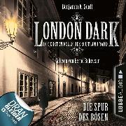 Cover-Bild zu Scott, Benjamin K.: London Dark - Die ersten Fälle des Scotland Yard, Folge 3: Die Spur des Bösen (Ungekürzt) (Audio Download)
