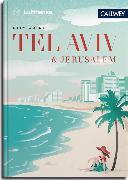 Cover-Bild zu Lufthansa City Guide Tel Aviv und Jerusalem (eBook) von Waldenfels, Marianne von