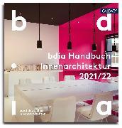 Cover-Bild zu bdia Handbuch Innenarchitektur 2021/22 (eBook) von bdia, bund deutscher innenarchitekten e.V. (Hrsg.)