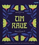 Cover-Bild zu Tim Raue - Rezepte aus der Brasserie von Raue, Tim