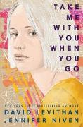 Cover-Bild zu Levithan, David: Take Me With You When You Go (eBook)