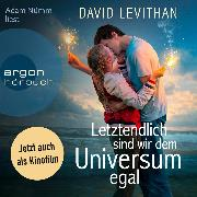 Cover-Bild zu Levithan, David: Letztendlich sind wir dem Universum egal (Ungekürzte Fassung) (Audio Download)