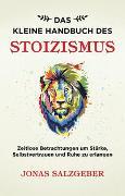 Cover-Bild zu Das kleine Handbuch des Stoizismus von Salzgeber, Jonas