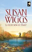 Cover-Bild zu La elección de Daisy (eBook) von Wiggs, Susan