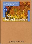Cover-Bild zu Kompetenzen erwerben im Sachunterricht: Die Herbst-Werkstatt - Klasse 1/2 von Frechen, Bernadette
