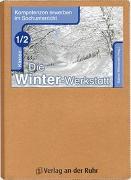 Cover-Bild zu Kompetenzen erwerben im Sachunterricht: Die Winter-Werkstatt - Klasse 1/2 von Frechen, Bernadette