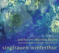 und hat ein blümlein bracht von Singfrauen Winterthur (Sänger)