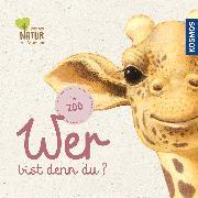 Cover-Bild zu Butler, John: Wer bist denn du? Im Zoo