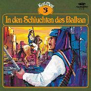 Cover-Bild zu May, Karl: Karl May, Grüne Serie, Folge 3: In den Schluchten des Balkan (Audio Download)