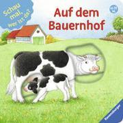 Cover-Bild zu Schwarz, Regina: Schau mal, wer ist da? Auf dem Bauernhof