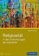 Cover-Bild zu Schwarz, Regina: Religiosität in den Einrichtungen der Altenhilfe