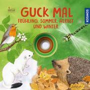Cover-Bild zu Apfelbacher, Lisa: Guck mal. Frühling, Sommer, Herbst und Winter