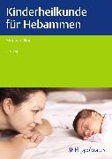 Cover-Bild zu Kinderheilkunde für Hebammen (eBook) von Illing, Stephan (Hrsg.)