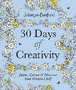 30 Days of Creativity: Draw, Colour and Discover Your Creative Self von Basford, Johanna