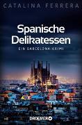 Cover-Bild zu Ferrera, Catalina: Spanische Delikatessen