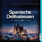 Cover-Bild zu Ferrera, Catalina: Spanische Delikatessen (Audio Download)