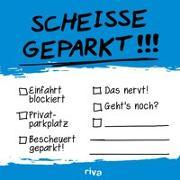 Cover-Bild zu Scheiße geparkt - Klebezettel von riva Verlag