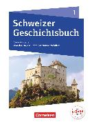 Schweizer Geschichtsbuch, Neubearbeitung, Band 1, Schülerbuch von Grob, Patrick