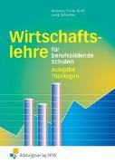 Cover-Bild zu Wirtschaftslehre / Wirtschaftslehre für berufsbildende Schulen - Ausgabe Thüringen von Andreas, Heinz