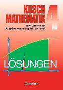 Cover-Bild zu Kusch: Mathematik 4. Integralrechnung. Aufgabensammlung mit Lösungen von Jung, Heinz