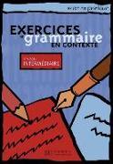 Cover-Bild zu Exercices de grammaire en contexte. Niveau intermédiaire / Livre de l'élève - Kursbuch
