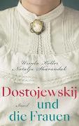 Dostojewskij und die Frauen von Keller, Ursula