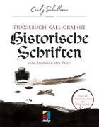Cover-Bild zu Praxisbuch Kalligraphie: Historische Schriften von Schullerer, Cindy