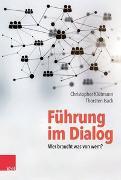 Cover-Bild zu Führung im Dialog: Wer braucht was von wem? von Klütmann, Christopher