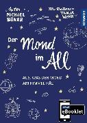Cover-Bild zu KOSMOS eBooklet: Der Mond im All (eBook) von Büker, Michael