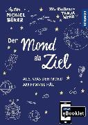 Cover-Bild zu KOSMOS eBooklet: Der Mond als Ziel (eBook) von Büker, Michael